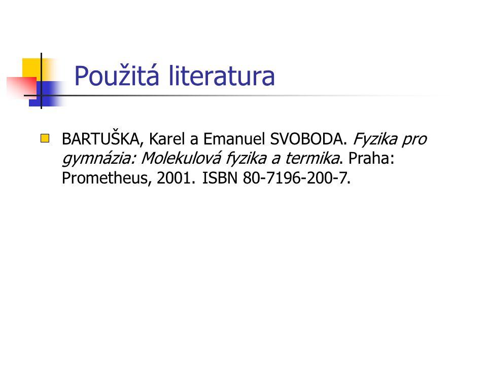 Použitá literatura BARTUŠKA, Karel a Emanuel SVOBODA.
