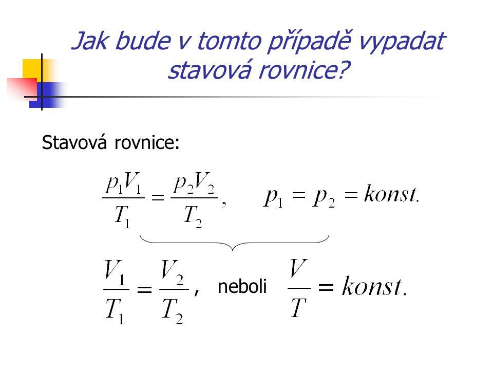 Jak bude v tomto případě vypadat stavová rovnice