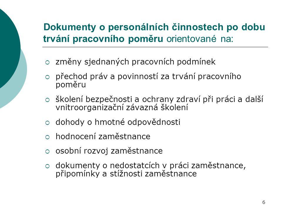 Dokumenty o personálních činnostech po dobu trvání pracovního poměru orientované na: