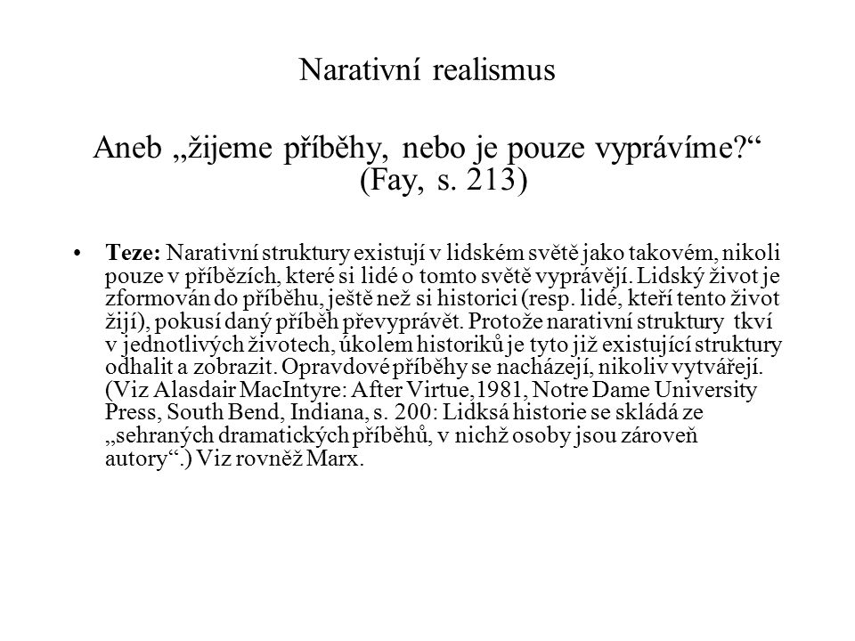 """Aneb """"žijeme příběhy, nebo je pouze vyprávíme (Fay, s. 213)"""