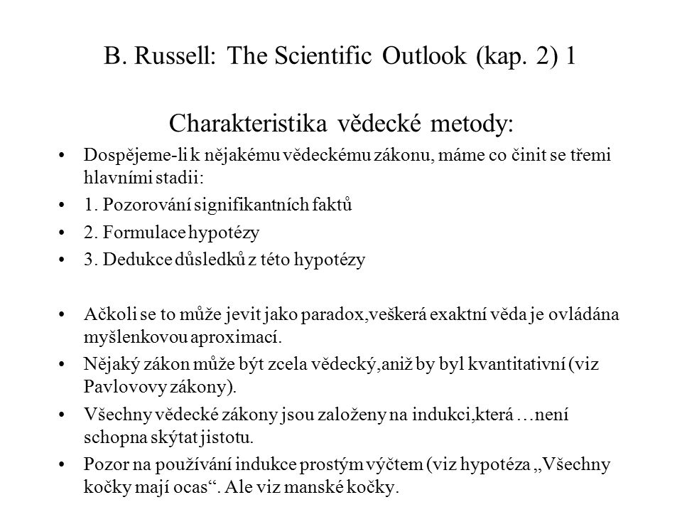 B. Russell: The Scientific Outlook (kap. 2) 1
