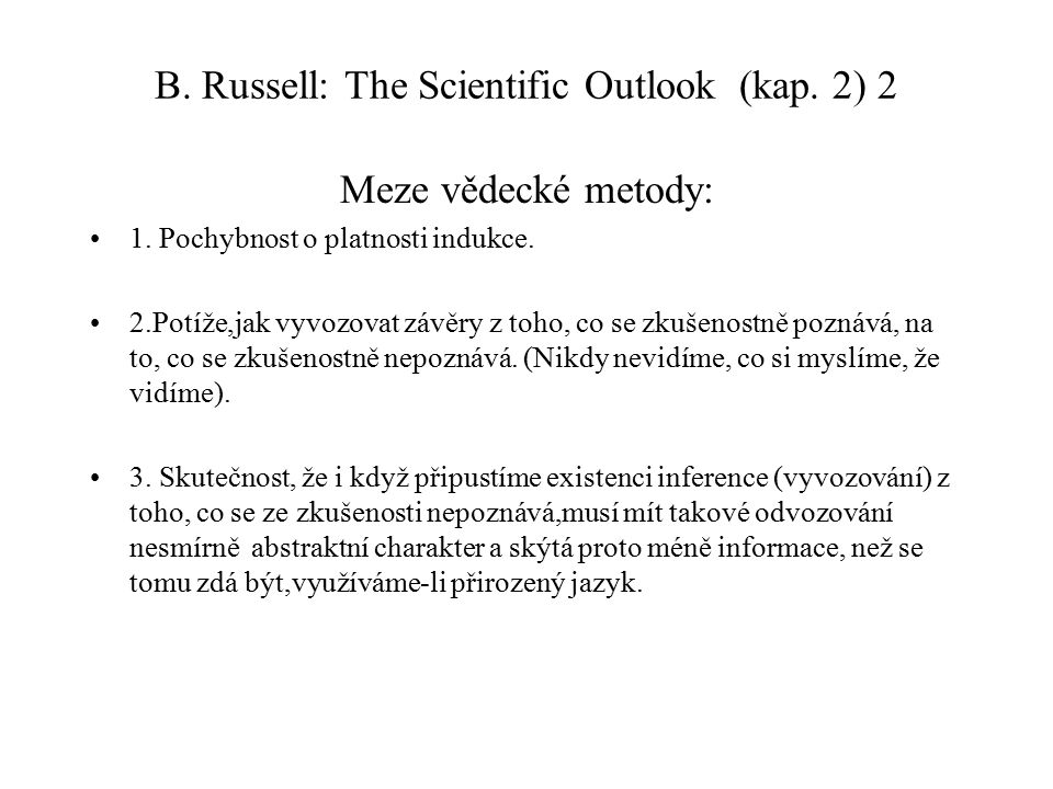B. Russell: The Scientific Outlook (kap. 2) 2