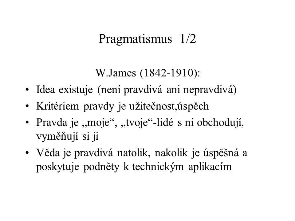 Pragmatismus 1/2 W.James (1842-1910):