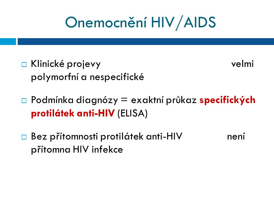 Onemocnění HIV/AIDS Klinické projevy velmi polymorfní a nespecifické