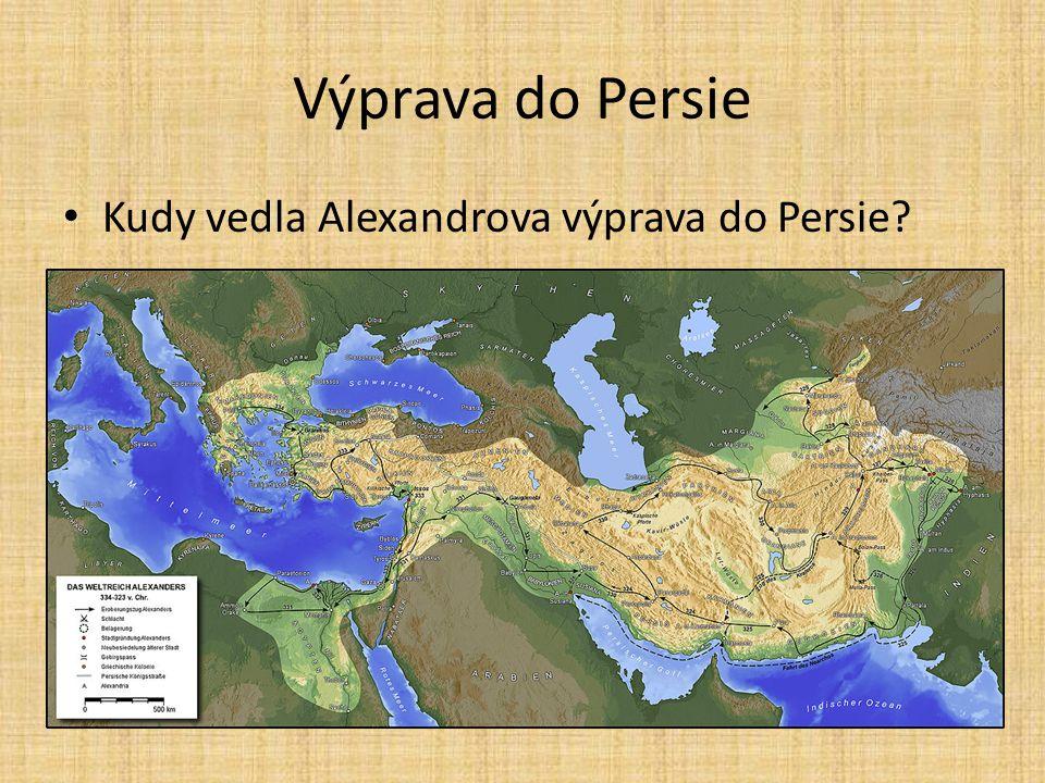Výprava do Persie Kudy vedla Alexandrova výprava do Persie