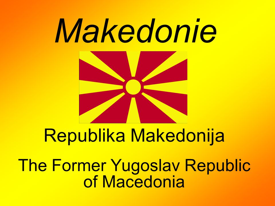 Republika Makedonija The Former Yugoslav Republic of Macedonia
