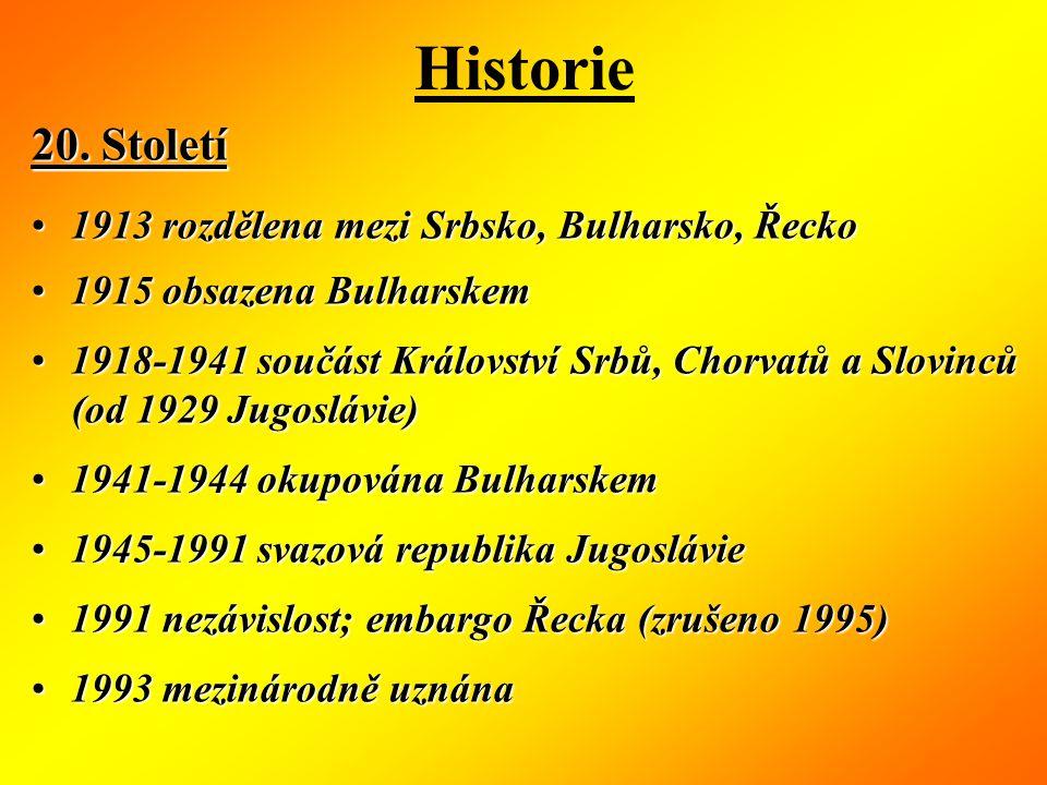 Historie 20. Století 1913 rozdělena mezi Srbsko, Bulharsko, Řecko