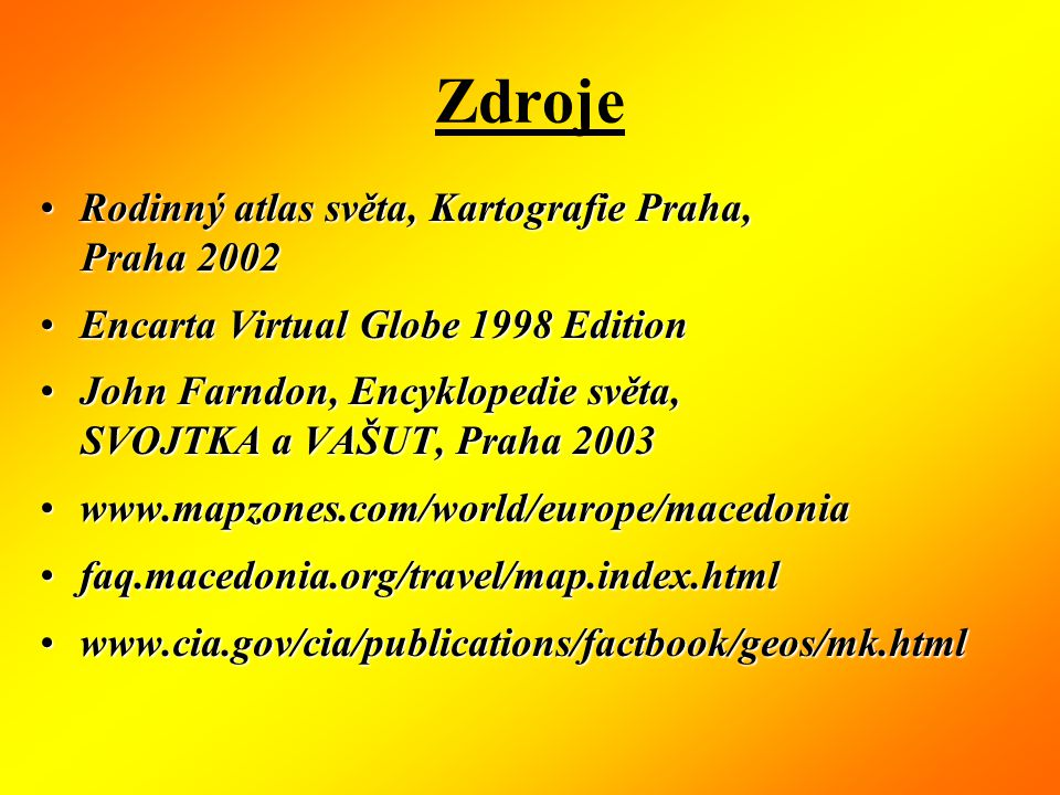 Zdroje Rodinný atlas světa, Kartografie Praha, Praha 2002