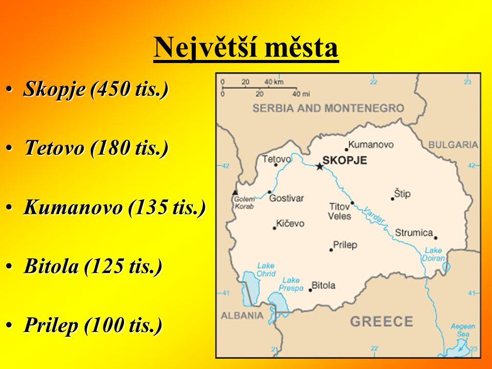 Největší města Skopje (450 tis.) Tetovo (180 tis.) Kumanovo (135 tis.)