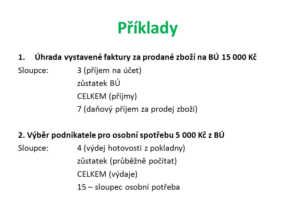 Příklady Úhrada vystavené faktury za prodané zboží na BÚ 15 000 Kč
