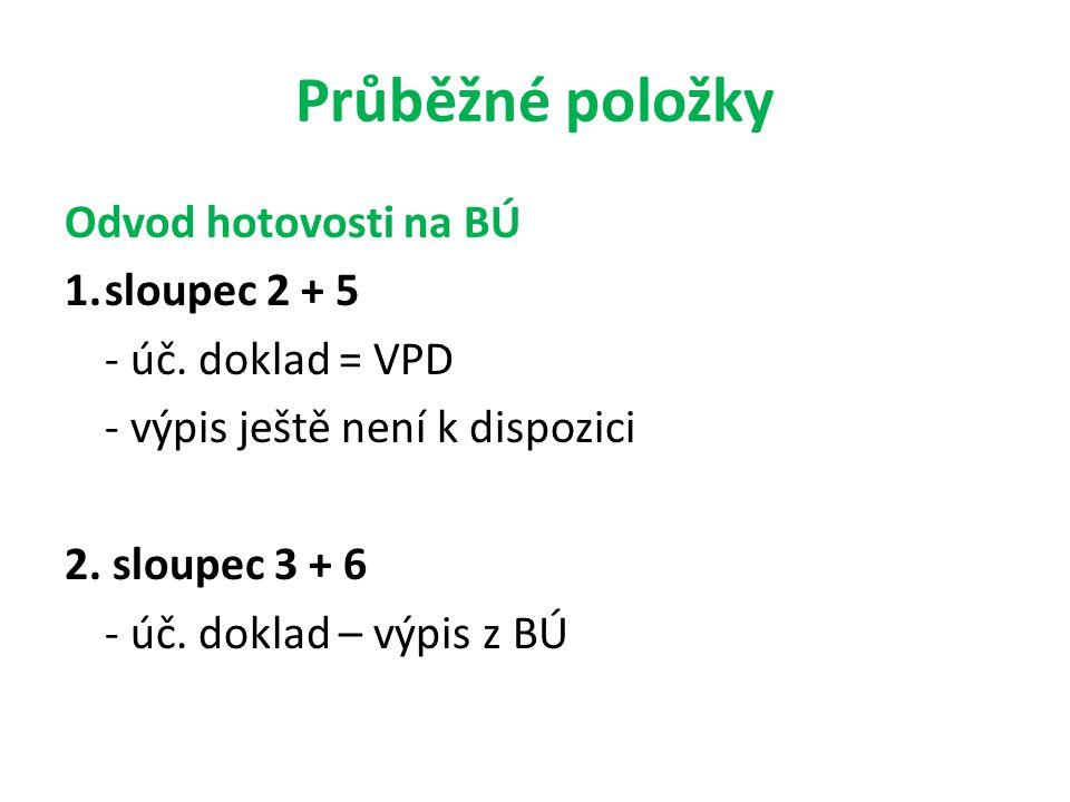 Průběžné položky Odvod hotovosti na BÚ sloupec 2 + 5