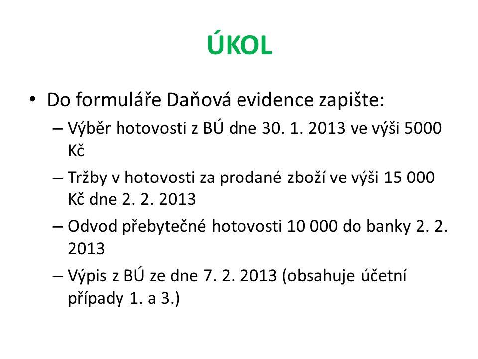 ÚKOL Do formuláře Daňová evidence zapište:
