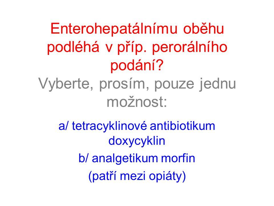 a/ tetracyklinové antibiotikum doxycyklin