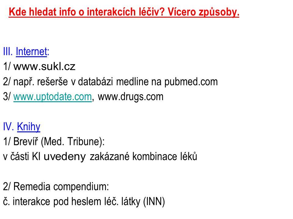 Kde hledat info o interakcích léčiv Vícero způsoby.