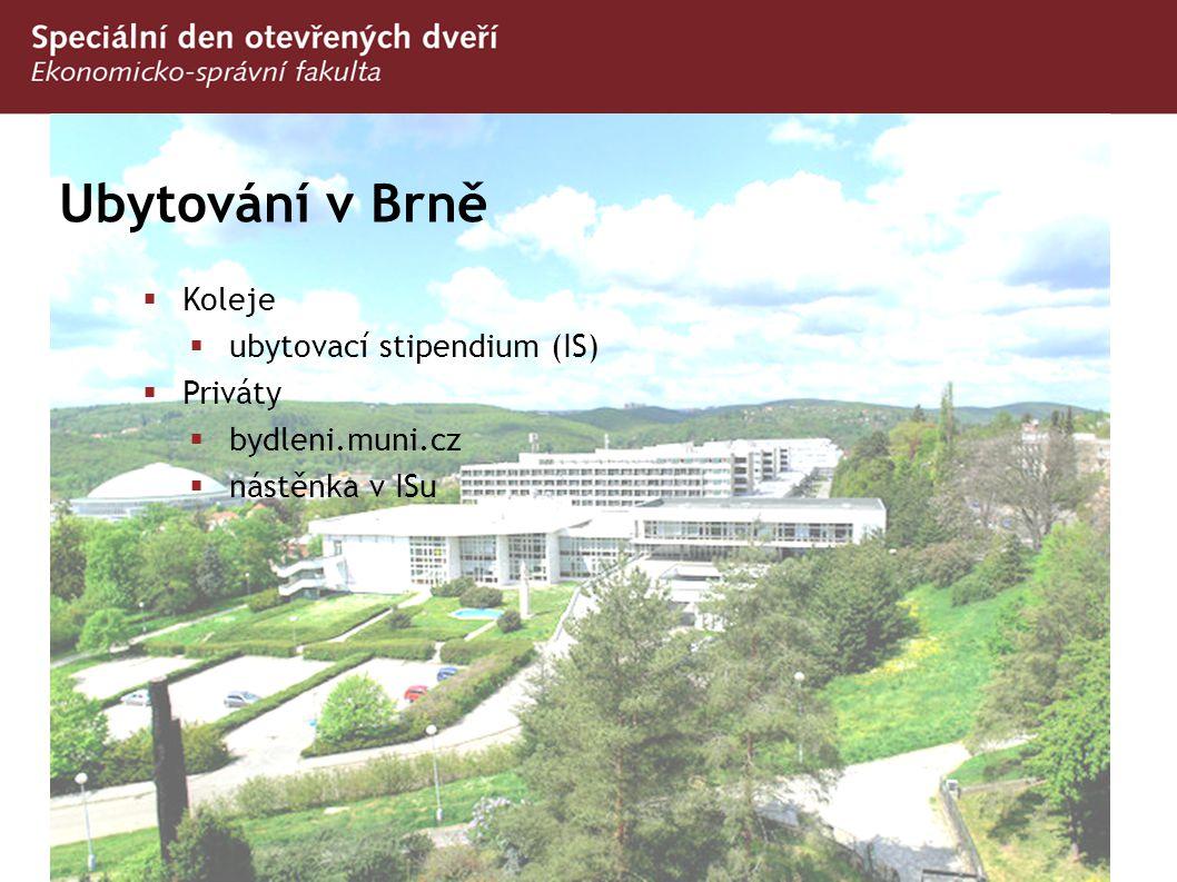 Ubytování v Brně Koleje ubytovací stipendium (IS) Priváty