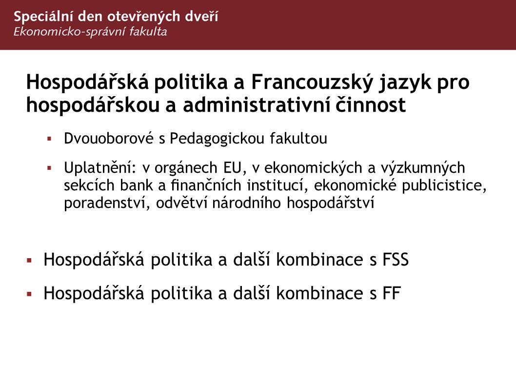 Hospodářská politika a Francouzský jazyk pro hospodářskou a administrativní činnost