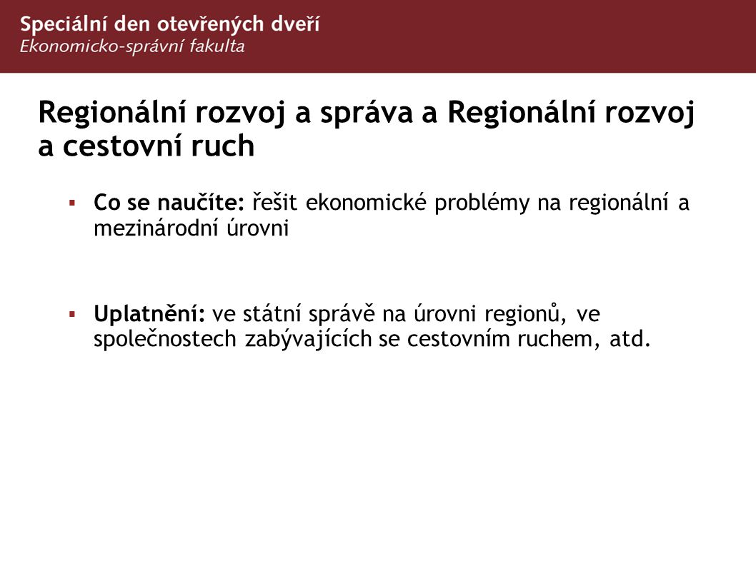 Regionální rozvoj a správa a Regionální rozvoj a cestovní ruch
