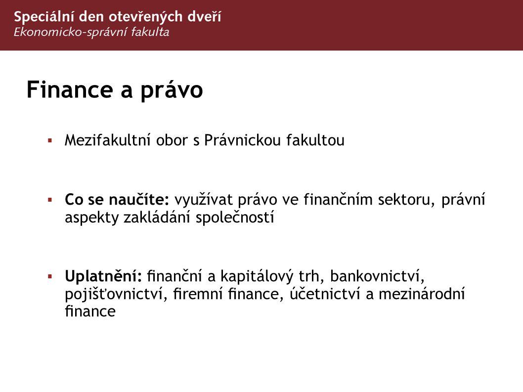 Finance a právo Mezifakultní obor s Právnickou fakultou