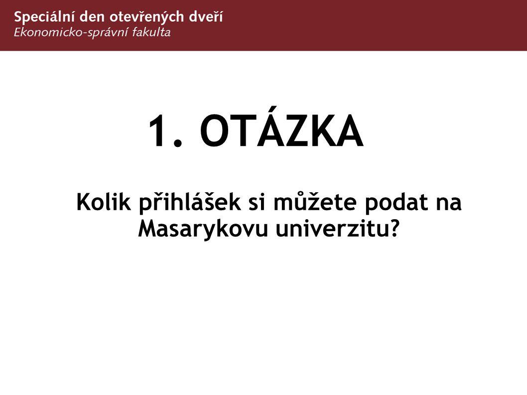 Kolik přihlášek si můžete podat na Masarykovu univerzitu