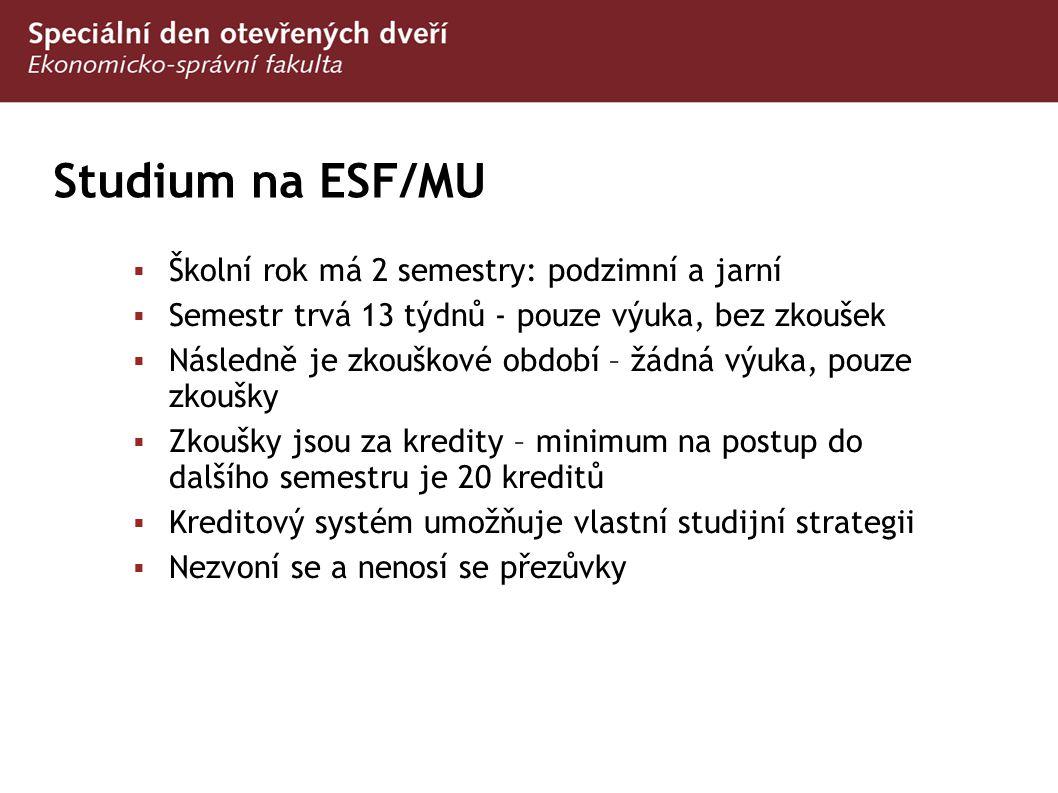 Studium na ESF/MU Školní rok má 2 semestry: podzimní a jarní