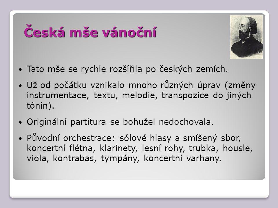 Česká mše vánoční Tato mše se rychle rozšířila po českých zemích.