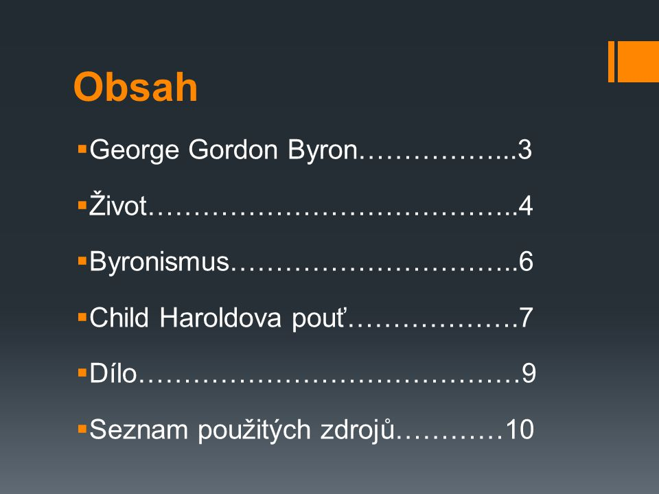 Obsah George Gordon Byron……………...3 Život…………………………………..4