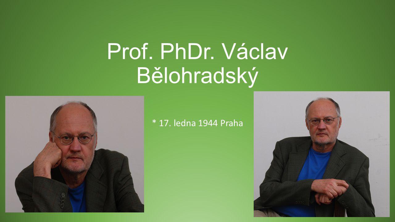 Prof. PhDr. Václav Bělohradský