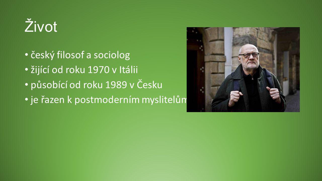 Život český filosof a sociolog žijící od roku 1970 v Itálii
