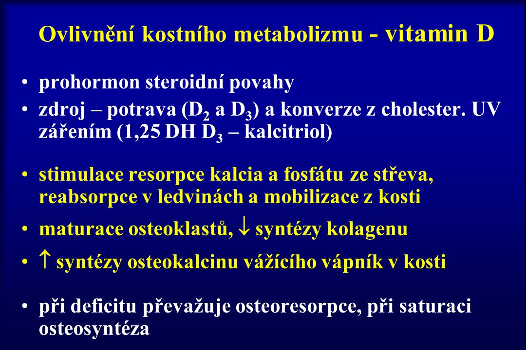 Ovlivnění kostního metabolizmu - vitamin D