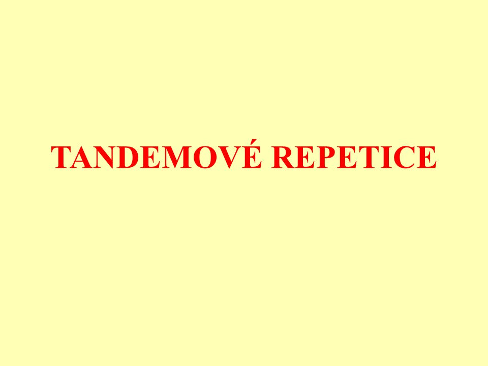 TANDEMOVÉ REPETICE