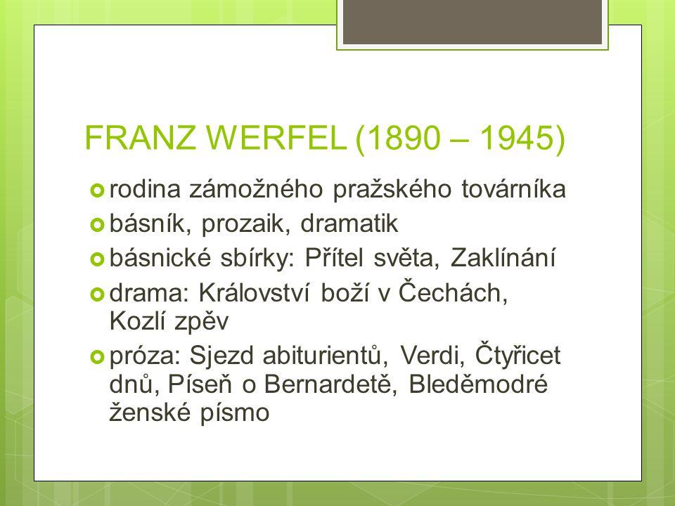FRANZ WERFEL (1890 – 1945) rodina zámožného pražského továrníka