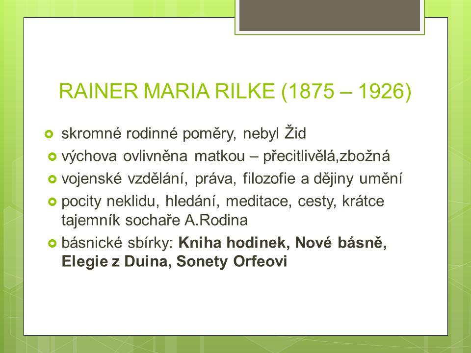 RAINER MARIA RILKE (1875 – 1926) skromné rodinné poměry, nebyl Žid