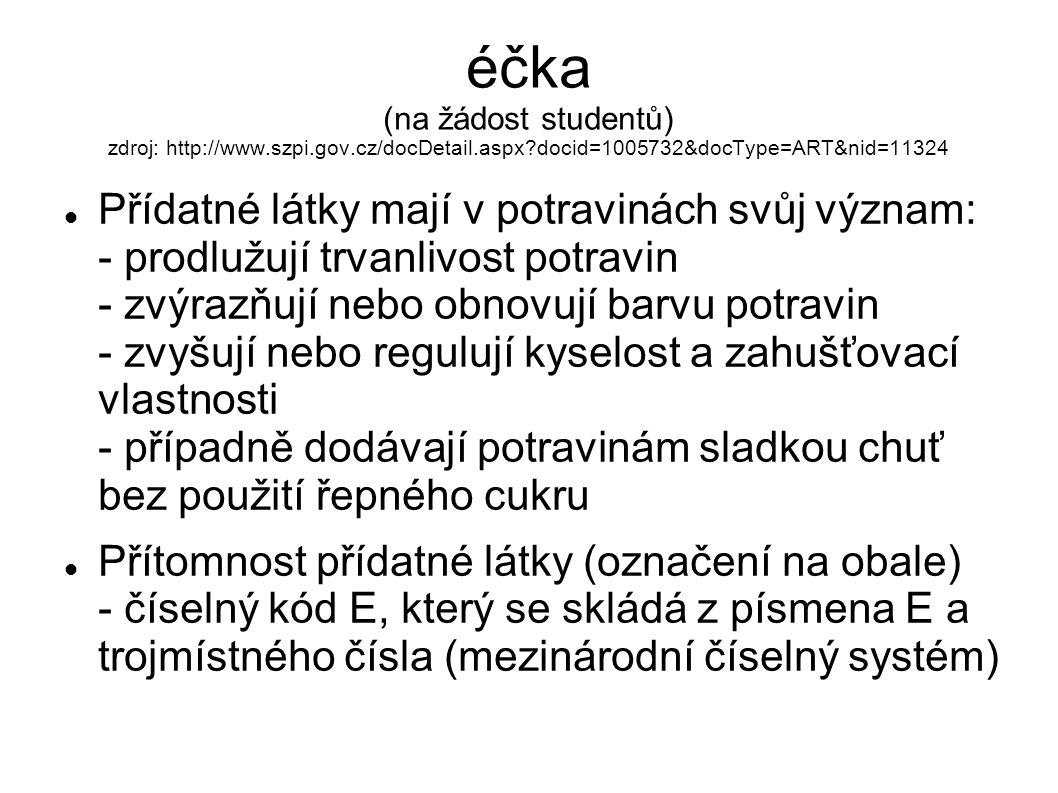 éčka (na žádost studentů) zdroj: http://www. szpi. gov. cz/docDetail