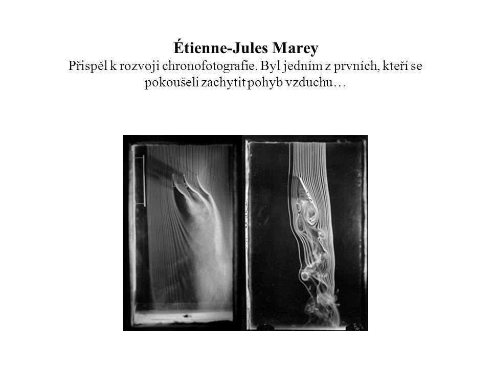 Étienne-Jules Marey Přispěl k rozvoji chronofotografie
