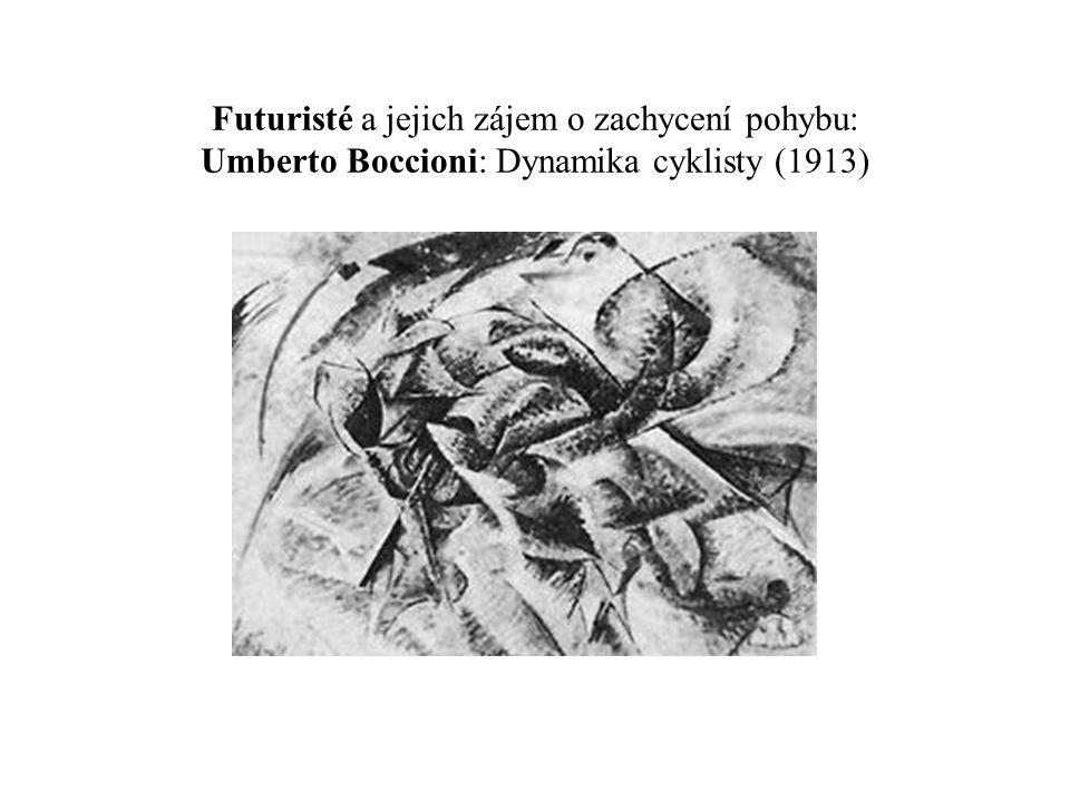 Futuristé a jejich zájem o zachycení pohybu: Umberto Boccioni: Dynamika cyklisty (1913)