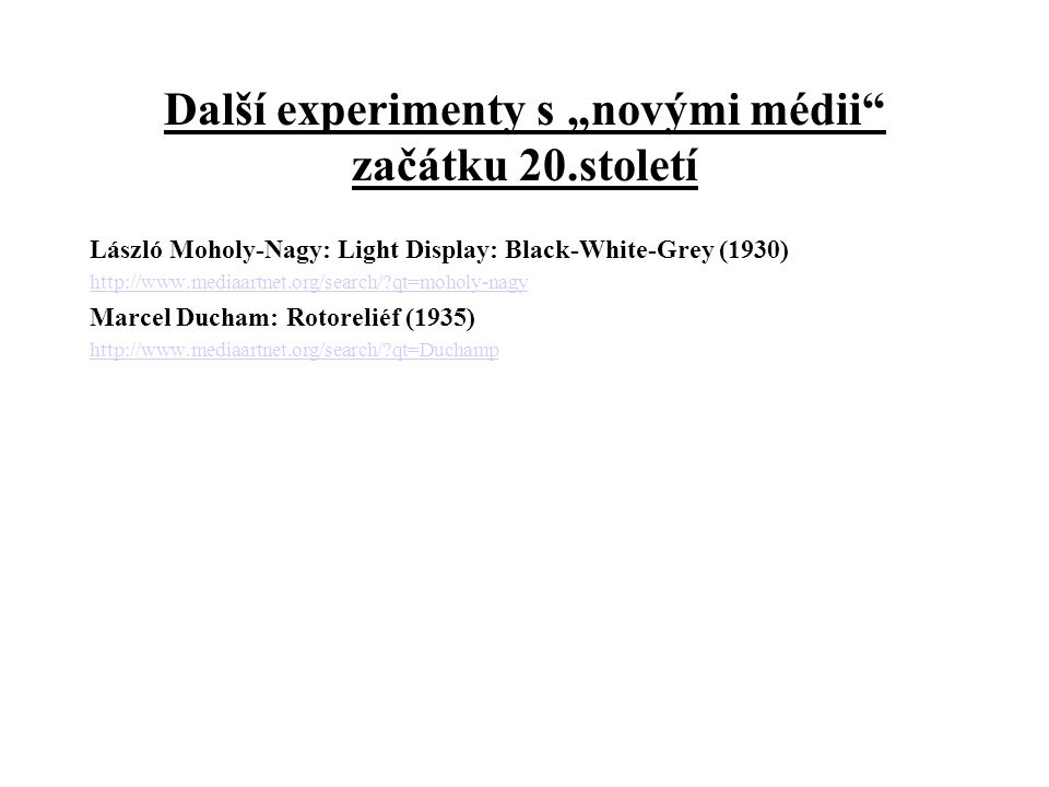 """Další experimenty s """"novými médii začátku 20.století"""