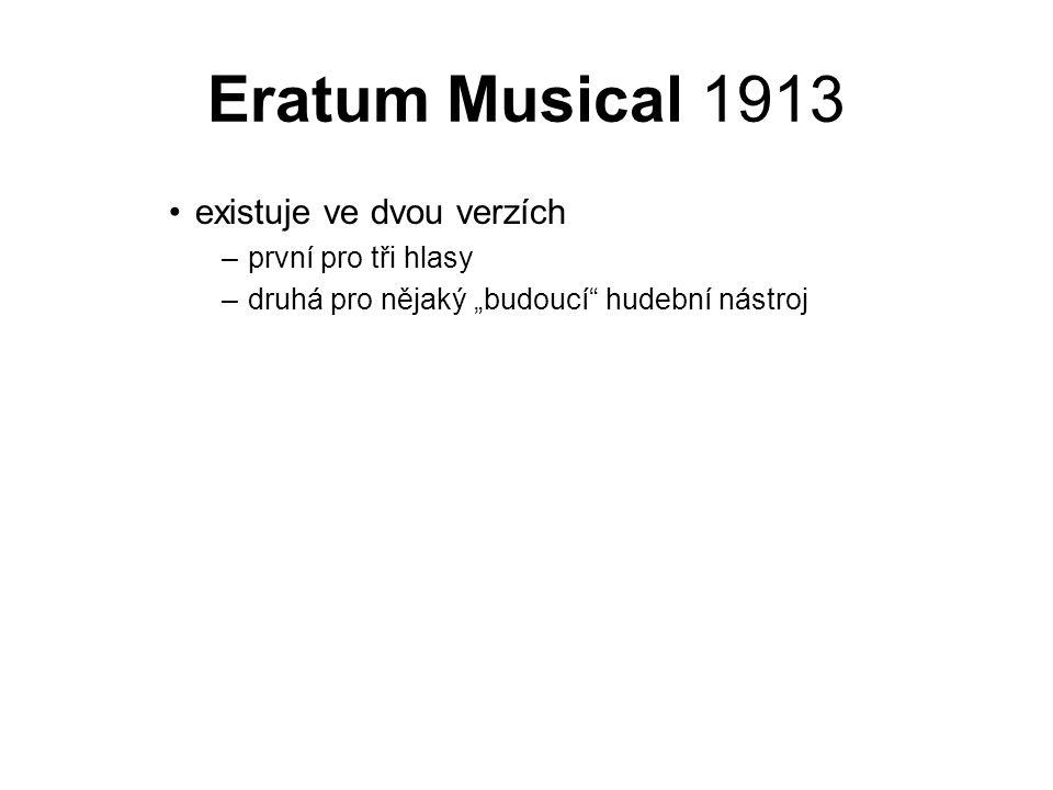 Eratum Musical 1913 existuje ve dvou verzích první pro tři hlasy