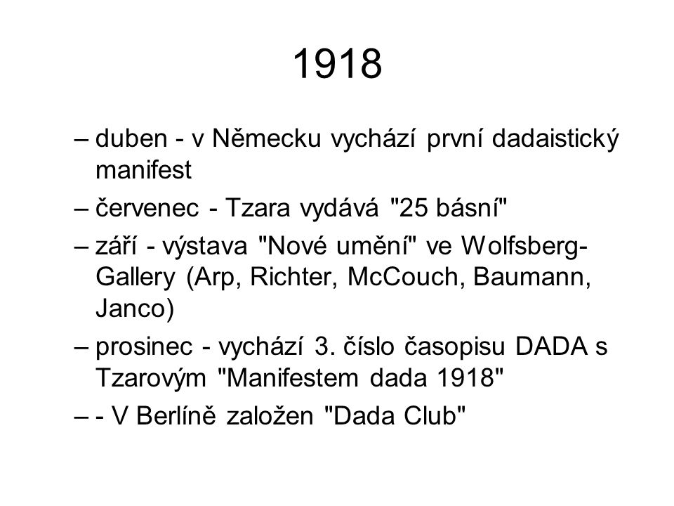 1918 duben - v Německu vychází první dadaistický manifest