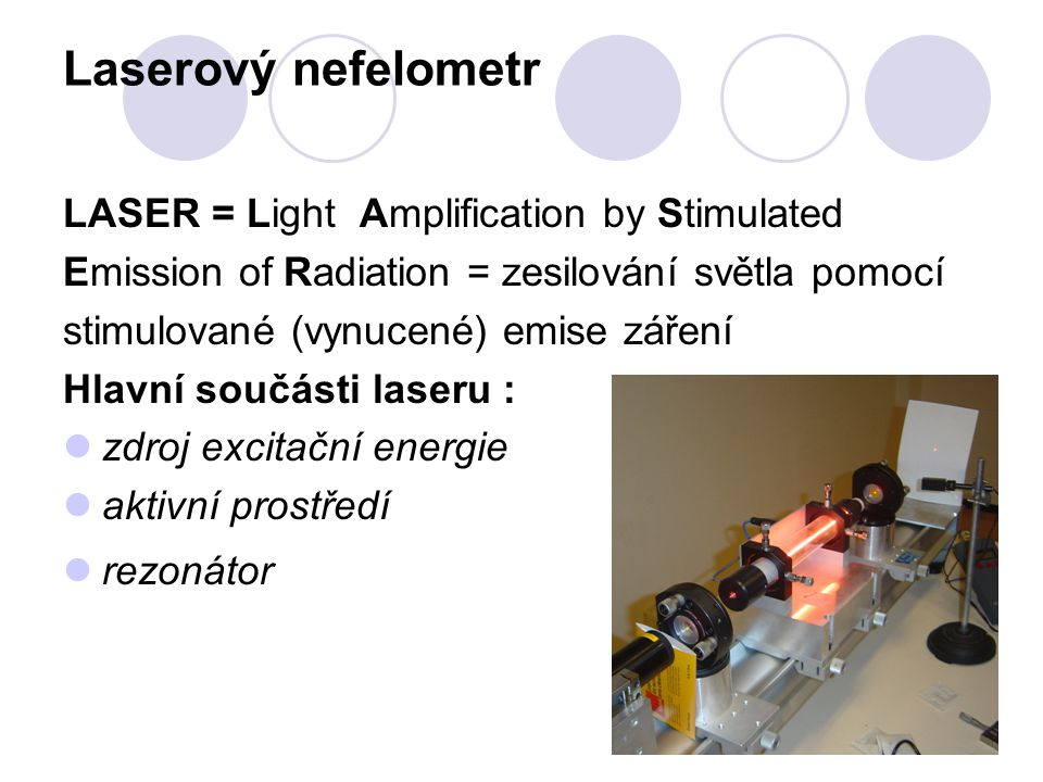 Laserový nefelometr LASER = Light Amplification by Stimulated