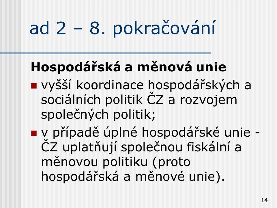 ad 2 – 8. pokračování Hospodářská a měnová unie
