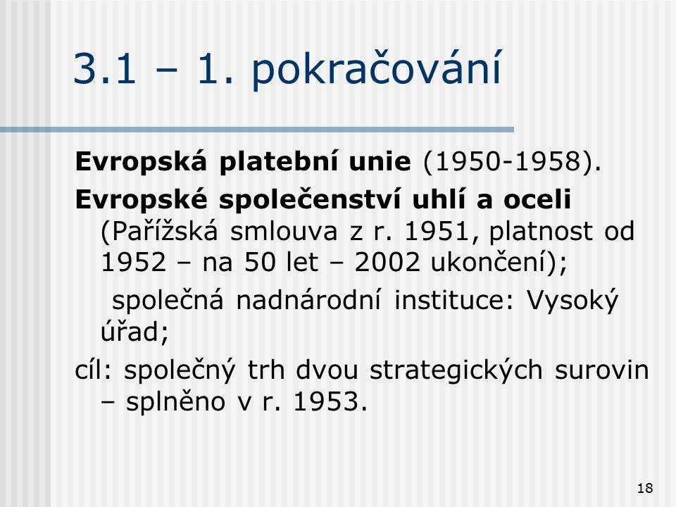 3.1 – 1. pokračování Evropská platební unie (1950-1958).