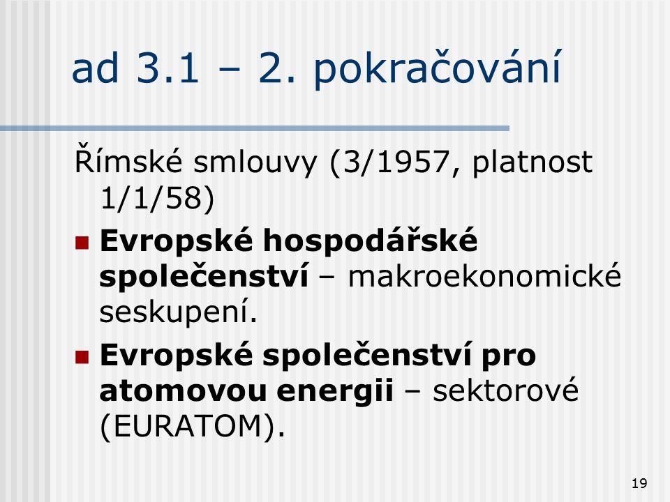 ad 3.1 – 2. pokračování Římské smlouvy (3/1957, platnost 1/1/58)