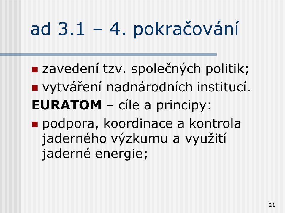 ad 3.1 – 4. pokračování zavedení tzv. společných politik;