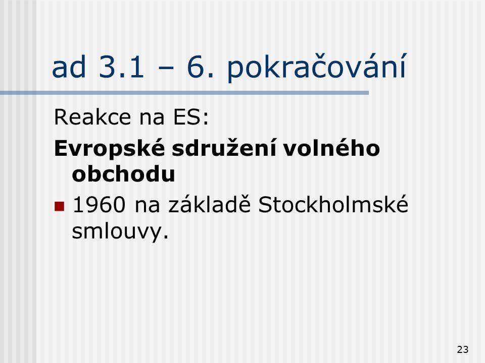 ad 3.1 – 6. pokračování Reakce na ES: