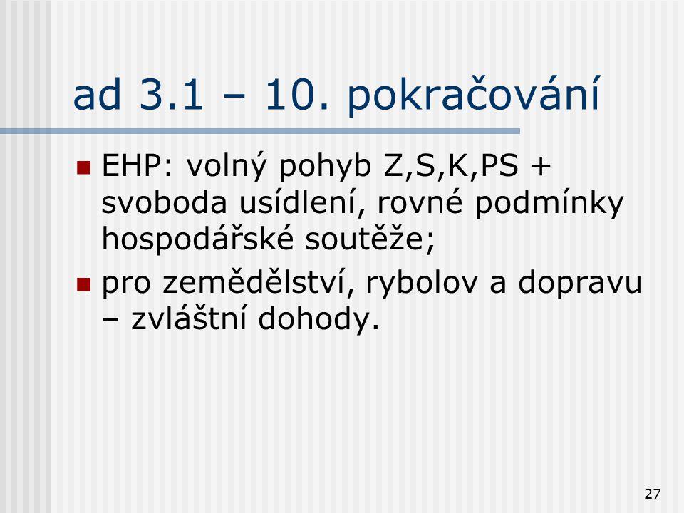ad 3.1 – 10. pokračování EHP: volný pohyb Z,S,K,PS + svoboda usídlení, rovné podmínky hospodářské soutěže;