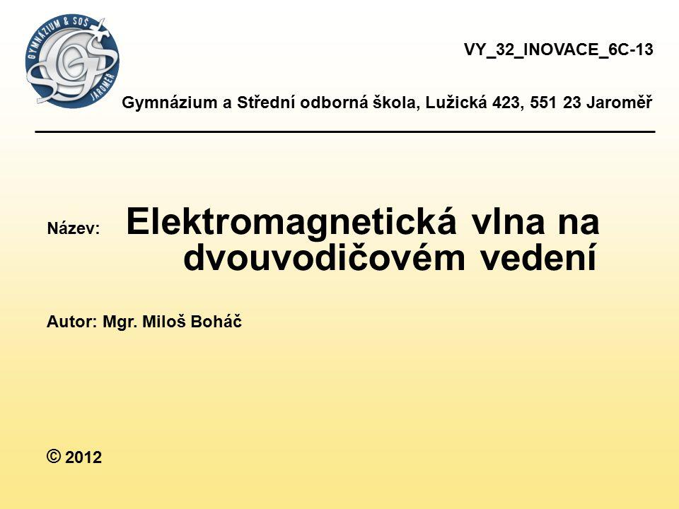 dvouvodičovém vedení © 2012 VY_32_INOVACE_6C-13