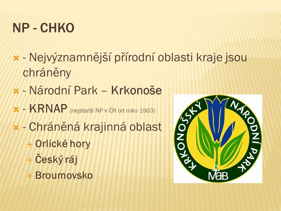 NP - CHKO - Nejvýznamnější přírodní oblasti kraje jsou chráněny