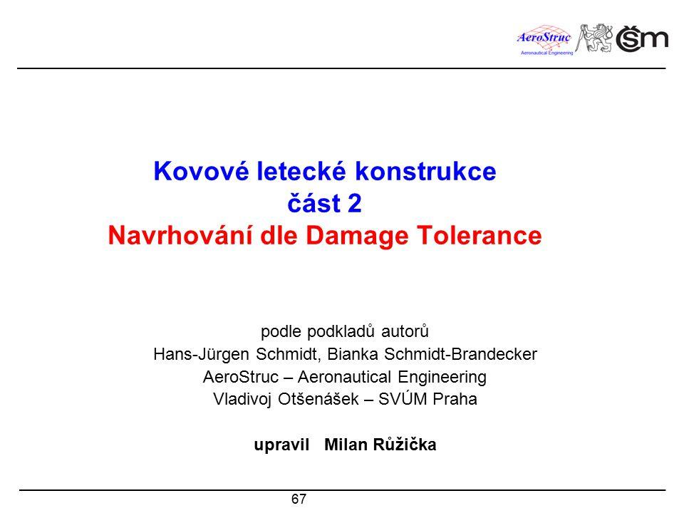 Kovové letecké konstrukce část 2 Navrhování dle Damage Tolerance