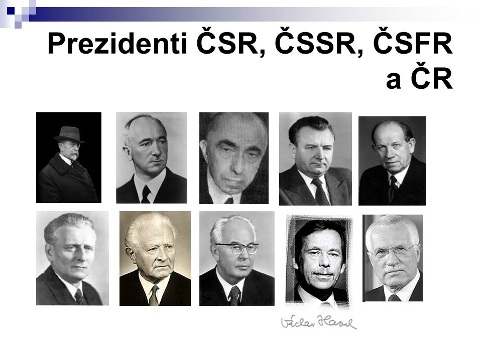 Prezidenti ČSR, ČSSR, ČSFR a ČR