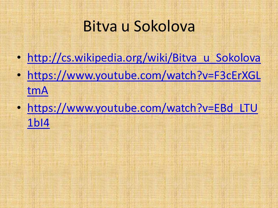 Bitva u Sokolova http://cs.wikipedia.org/wiki/Bitva_u_Sokolova